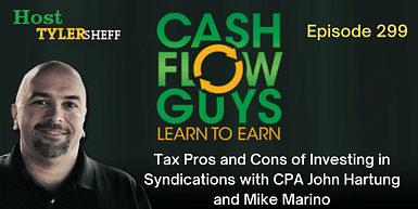299 – Tax Pros and Cons of Investing in Syndications with CPA John Hartung and Mike Marino