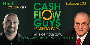 I Am Not Your Guru with Larry Harbolt and Tyler Sheff
