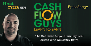 252 – The One State Anyone Can Buy Real Estate With No Money Down