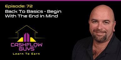 072 Back to Basics – Begin With The End In Mind