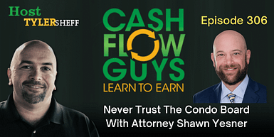 306 – Never Trust the HOA with Attorney Shawn Yesner