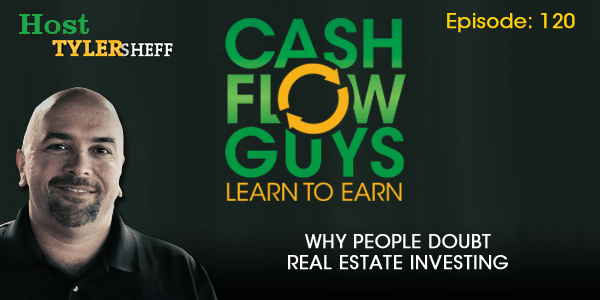 Why People Doubt Real Estate Investing