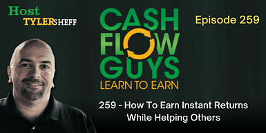 259 – How To Earn Instant Returns While Helping Others