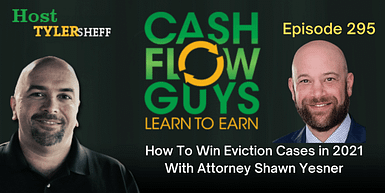 295 – How To Win Eviction Cases in 2021 With Attorney Shawn Yesner