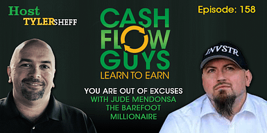 158 You Are Out of Excuses with Jude Mendonsa The Barefoot Millionaire