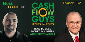 How to Lose Money in a Hurry with Larry Harbolt