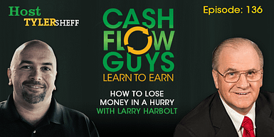 136 How to Lose Money in a Hurry with Larry Harbolt