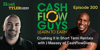 300 – Crushing It In Short Term Rentals with J Massey of CashFlowDiary
