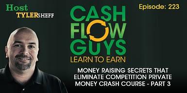 223 – Money Raising Secrets That Eliminate Competition Private Money Crash Course Part 3