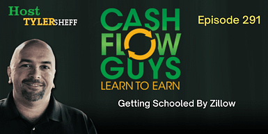 291 – Getting Schooled By Zillow
