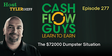 277 – The $72000 Dumpster Situation