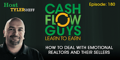 180 – How To Deal With Emotional Realtors and Their Sellers