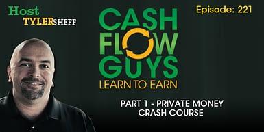 221 – Part 1 – Private Money Crash Course