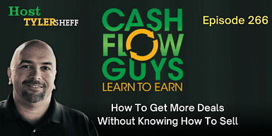 266 – How To Get More Deals Without Knowing How To Sell
