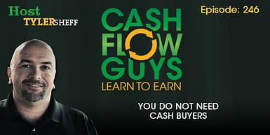 246 – You Do Not Need Cash Buyers