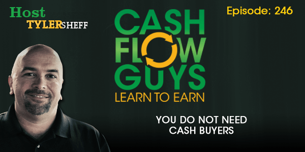 You Do Not Need Cash Buyers
