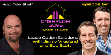 052 Lease Option Solutions with Jimmy Vreeland and Bob Scott