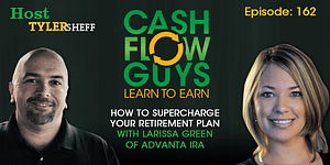 How to Supercharge Your Retirement Plan with Larissa Green of Advanta IRA