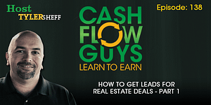 How To Get Leads For Real Estate Deals Part 1
