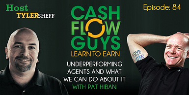 084 Underperforming Agents and What We Can Do About It With Pat Hiban and Tyler Sheff