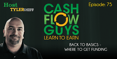 075 Back To The Basics – Where To Get Funding.