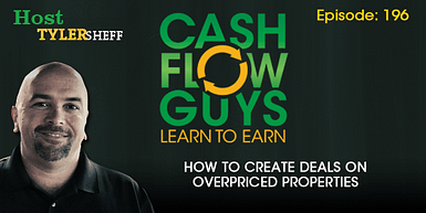 196 – How To Create Deals on Overpriced Properties