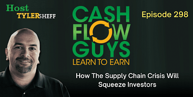 298 – How The Supply Chain Crisis Will Squeeze Investors