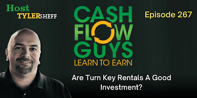 267 – Are Turn Key Rentals A Good Investment?